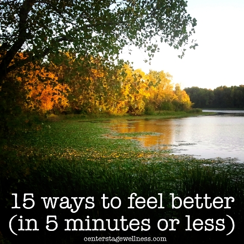 15 ways to feel better in 5 minutes or less