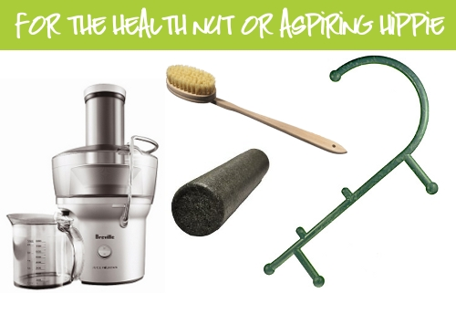 Gifts for health nuts and wannabe hippies